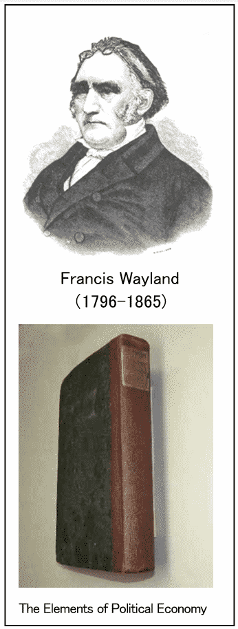 テキスト ボックス:   Francis Wayland (1796-1865)   The Elements of Political Economy